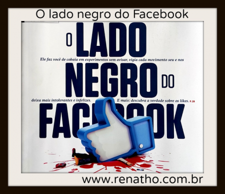 O lado negro do Facebook